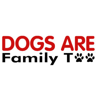 Dogs Are Family Too