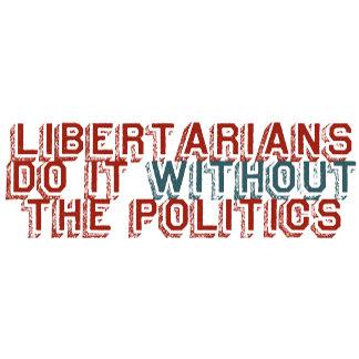 Libertarians Do It