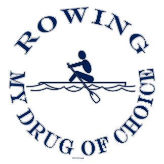 Rowing My Drug Of Choice