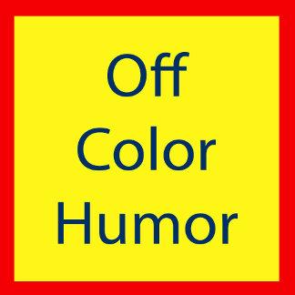 Off Color Humor