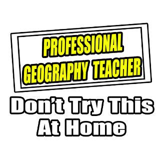 Professional Geography Teacher...Joke