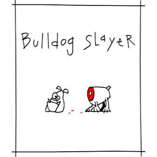 Bulldog Slayer
