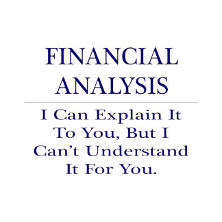Financial Analysis .. Explain Not Understand