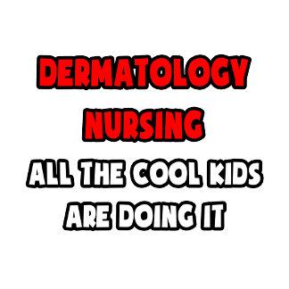 Funny Dermatology Nurse Shirts and Gifts