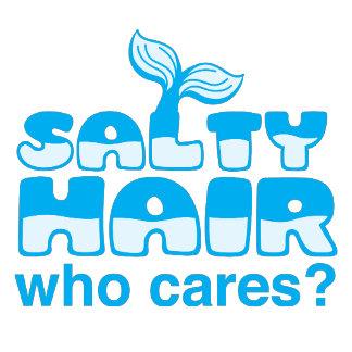salty hair who cares?