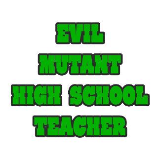 Evil Mutant High School Teacher