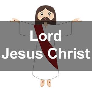 Lord Jesus Christ