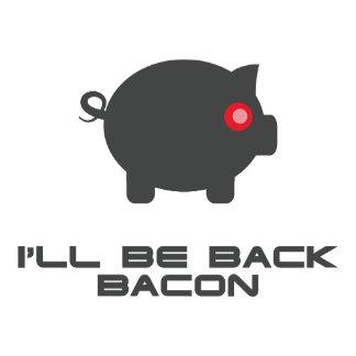 I'll Be Back Bacon