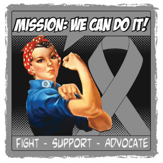 Brain Tumor Mission We Can Do It