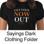 Nowism Sayings Dark Clothing