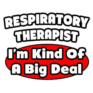 Respiratory Therapist...Big Deal