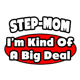Step-Mom...Big Deal