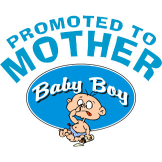 Funny New Mother First Baby Boy T-Shirt