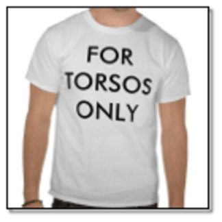 For Torsos Only