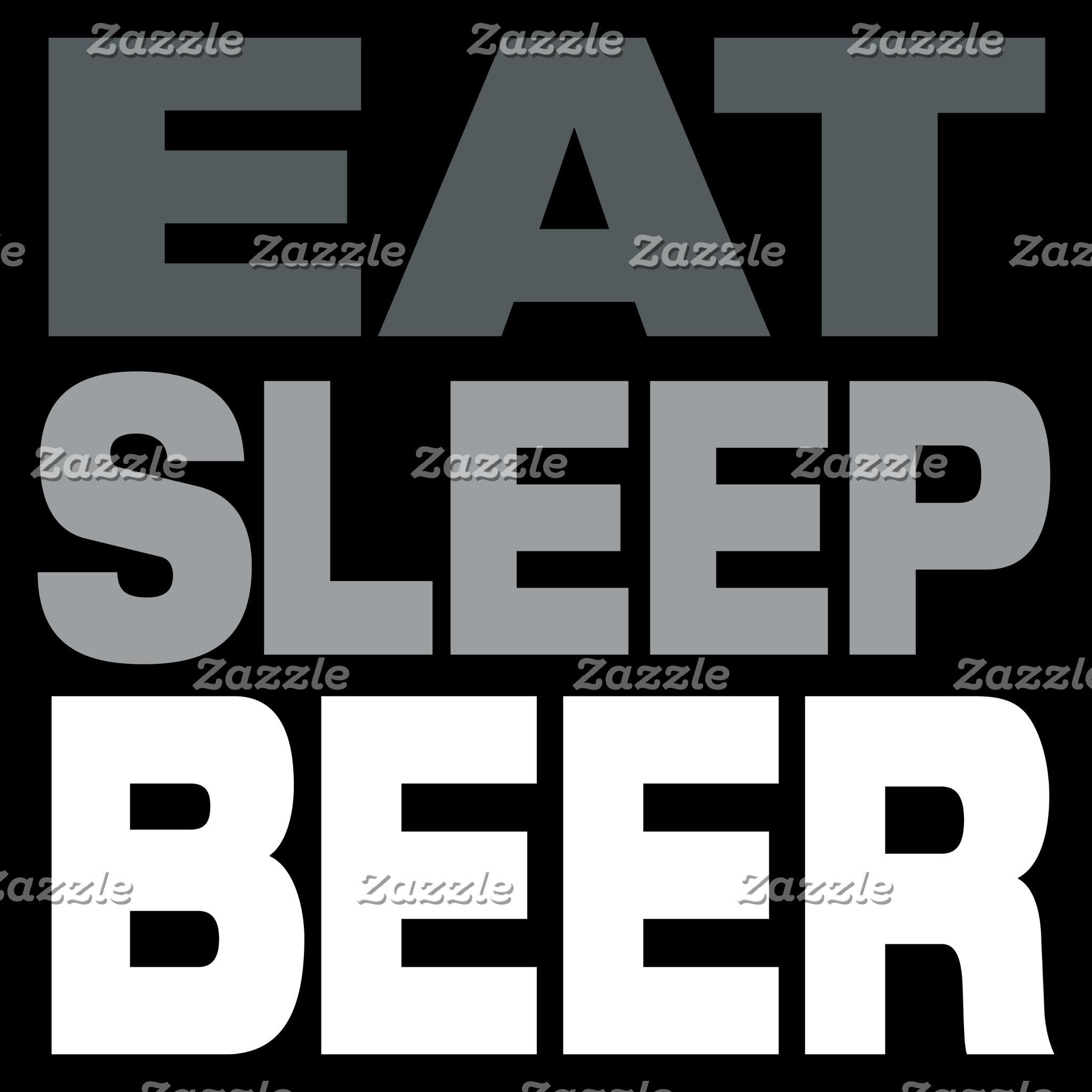 Eat Sleep Beer