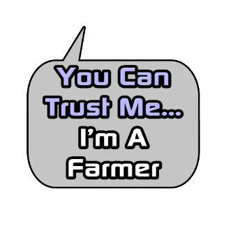 Trust Me .. I'm a Farmer