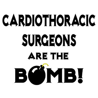 Cardiothoracic Surgeons Are The Bomb!