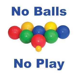 No Balls No Play