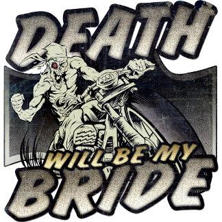Death Will Be My Bride