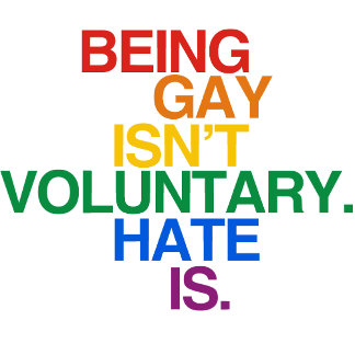 BEING GAY ISN'T VOLUNTARY