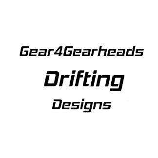 Gear4Gearheads Drifting Designs