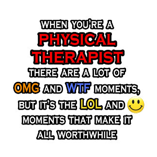 Funny Physical Therapist ... OMG WTF LOL