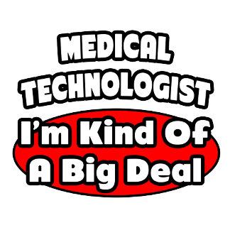 Medical Technologist...Big Deal