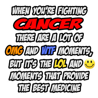 Fighting Cancer  .. OMG WTF LOL