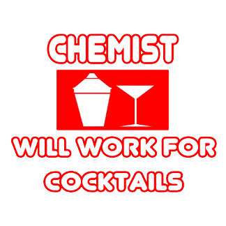 Chemist...Will Work For Cocktails