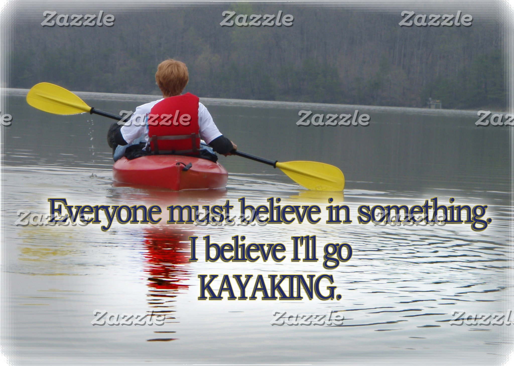 KAYAKING MOTTO / QUOTE