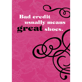 """""""Bad Credit Great Shoes Poster Print"""""""