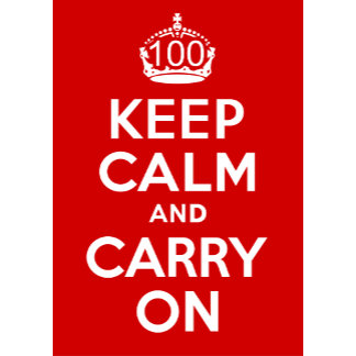 100 Keep Calm and Carry On!