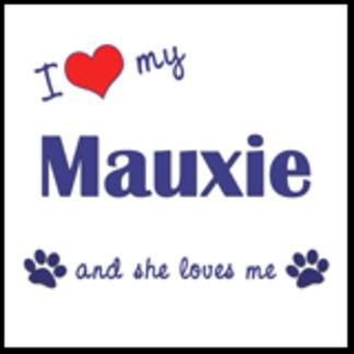I Love My Mauxie (Female Dog)