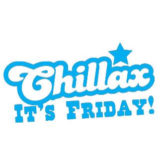 CHILLAX it's FRIDAY in blue