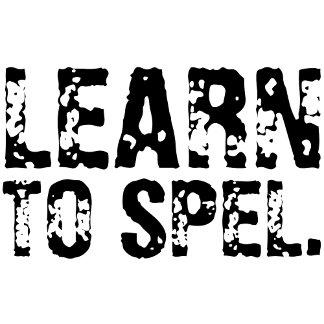 LEARN TO SPEL.