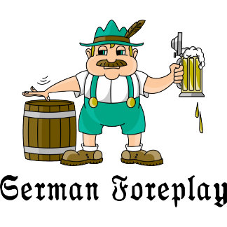 Funny German Foreplay T-Shirt Gifts Cards