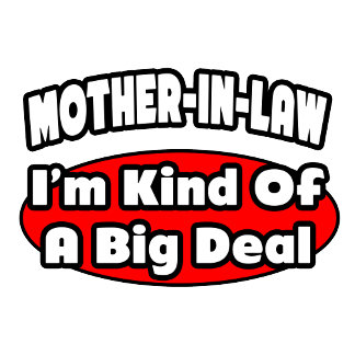 Mother-In-Law...Big Deal