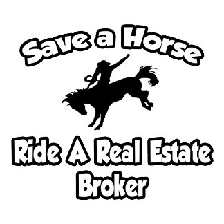 Save a Horse, Ride a Real Estate Broker