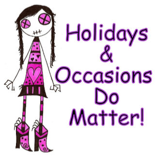 Holidays&Occasions DO MATTER