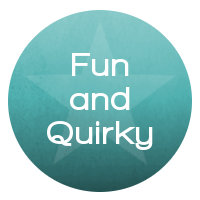 Fun and Quirky