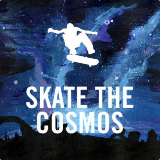 Skate the Cosmos