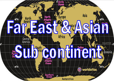FAR EAST & INDIAN SUBCONTINENT