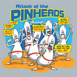 Bowling Pinheads