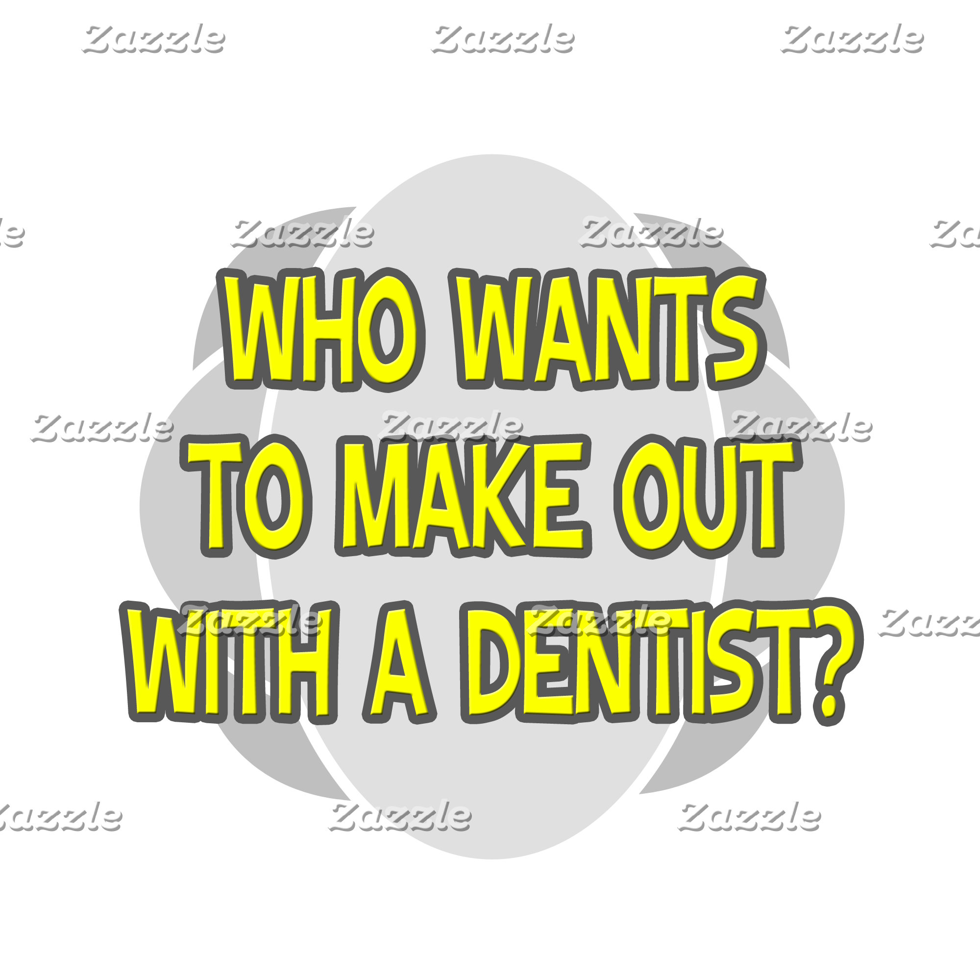 Make Out With a Dentist