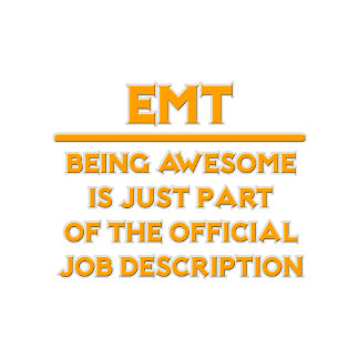 Awesome EMT .. Official Job Description
