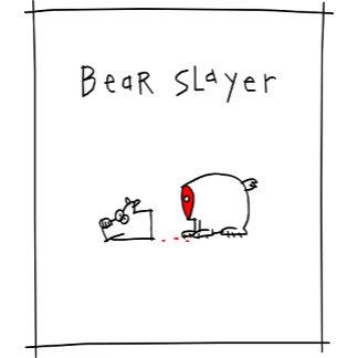 Bear Slayer