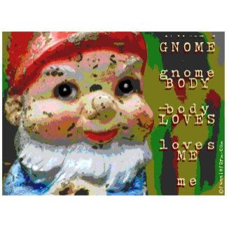 Gnome Body Loves Me