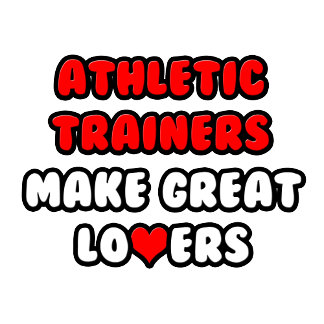 Athletic Trainers Make Great Lovers