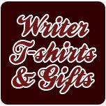 Writer T-shirts & Gifts