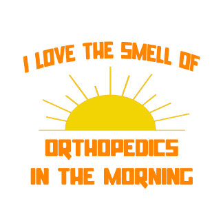 Smell of Orthopedics in the Morning